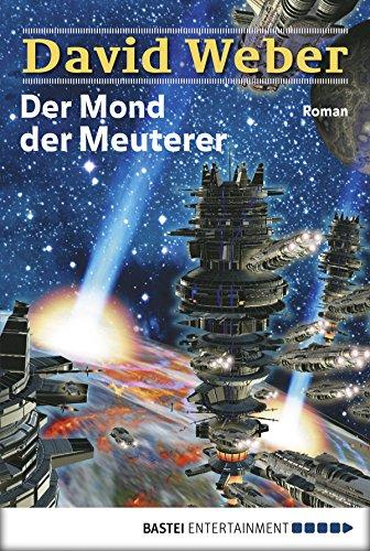 Der Mond der Meuterer: Die Abenteuer des Colin Macintyre, Bd. 1. Roman (Die Abenteuer des Colin - Kindle David Weber,