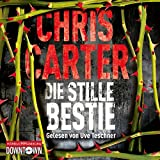 Die stille Bestie: Thriller: 6 CDs (Ein Hunter-und-Garcia-Thriller, Band 6)