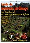 Guide du nouveau jardinage : Sans tra...