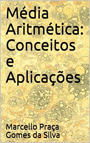 media-aritmetica-conceitos-e-aplicacoes-portuguese-edition