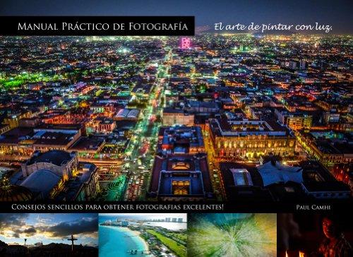 Manual practicó de fotografía: El arte de pintar con luz