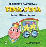 Tina e Pina. Leggo, gioco, coloro