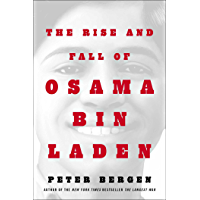 The Rise and Fall of Osama bin Laden: The Biography (English Edition)