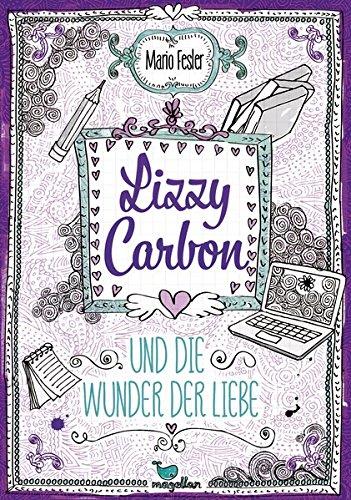 Mario Fesler - Lizzy Carbon und die Wunder der Liebe - Kinder ...