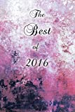 The Best of 2016 (Journal): A 6 x 9 Lined Diary (Diary, Notebook)