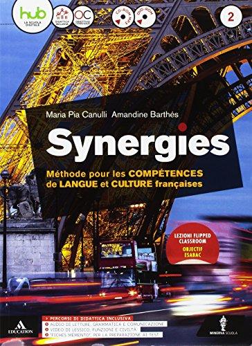 Synergies. Per le Scuole superiori. Con e-book. Con espansione online. Con CD-Audio [Lingua francese]: 2 di Maria Pia Canulli,Amandine Barthés