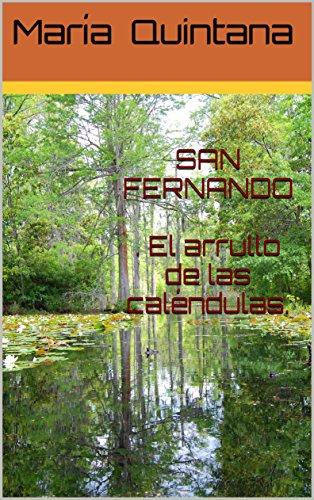 SAN FERNANDO. El arrullo de las caléndulas. (LOS SECRETOS DE LA TIERRA SUR nº 1)