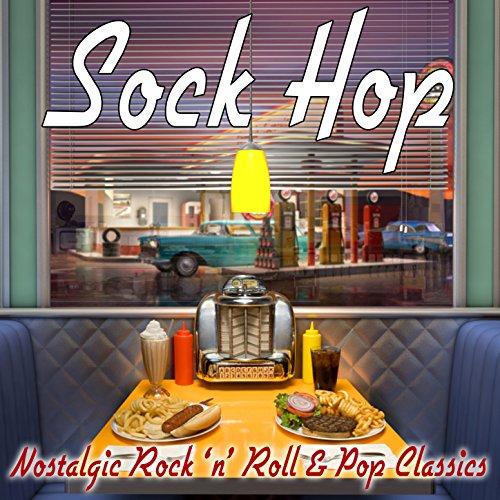 Sock Hop: Nostalgic Rock 'n' Roll & Pop Classics (Hop Roll)