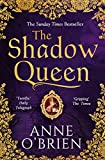 The Shadow Queen: The Sunday Times bestselling book – a must read for Summer 2018