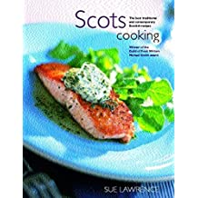 Scots Cooking: The Best Traditional and Contemporary Scottish Recipes by Sue Lawrence (2002-01-01)