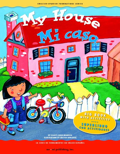My House!/Mi Casa (English - Spanish Foundations Series) por Gladys Rosa-Mendoza
