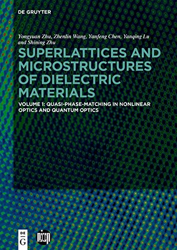 Superlattices and Microstructures of Dielectric Materials: Quasi-Phase-Matching in Nonlinear Optics and Quantum Optics