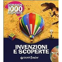 Invenzioni e scoperte. Ediz. illustrata