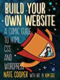 Build Your Own Website – A Comic Tale of HTML, CSS, Dragons, and Blogs