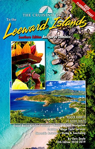 The Cruising Guide to the Southern Leeward Islands: Antigua to Dominica - Schnelle Erholung