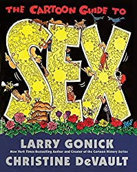 The Cartoon Guide to Sex by Larry Gonick (2015-09-10)