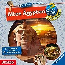 Altes Ägypten: Wieso? Weshalb? Warum? ProfiWissen