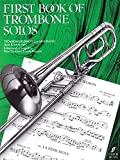 First Book of Trombone Solos: (Complete) (Faber Edition)