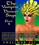 Book cover image for The Vampire Dancer Saga, Part 4: The Peacock Queen marries the Vampire King