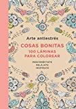 Arte Antiestres: Cosas Bonitas. 100 Laminas Para Colorear / Anti-Stress Art: Beautiful Objects. 100 Pages Tocolor