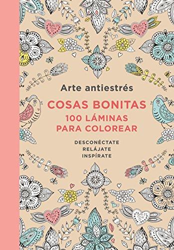 Arte Antiestres: Cosas Bonitas. 100 Laminas Para Colorear / Anti-Stress Art: Beautiful Objects. 100 Pages Tocolor