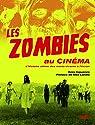 Les zombies au cinéma par Inguanzo