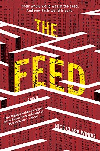 The Feed: A Novel (English Edition) par Nick Clark Windo