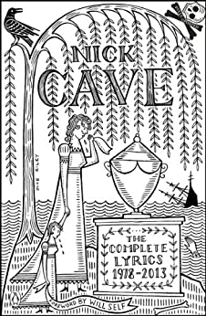 The Complete Lyrics: 1978-2013 von [Cave, Nick]