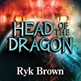 Head of the Dragon: Frontiers Saga Series, Book 6