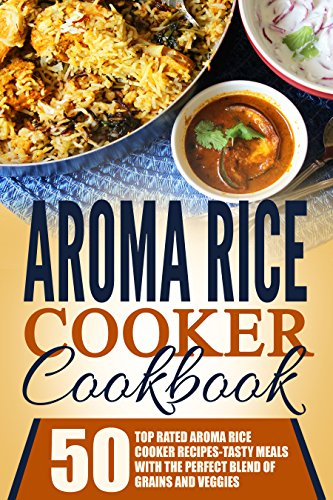 Aroma rice cooker cookbook 50 top rated aroma rice cooker recipes aroma rice cooker cookbook 50 top rated aroma rice cooker recipes tasty meals with forumfinder Image collections