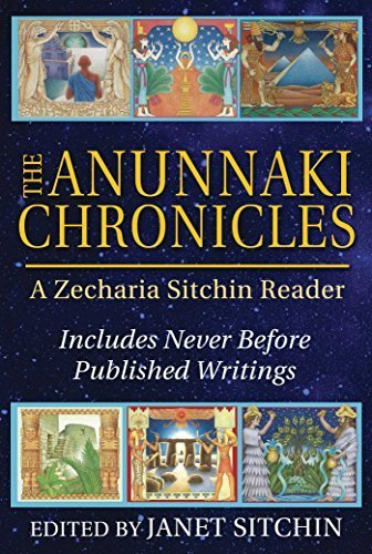 The Anunnaki Chronicles: A Zecharia Sitchin Reader by Zecharia Sitchin (2015-09-28)