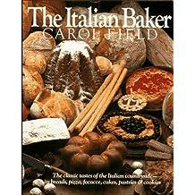 The Italian Baker by Carol Field (1985-10-30)
