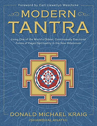 Modern Tantra: Living One of the World's Oldest, Continuously Practiced Forms of...