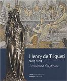 Henry de Triqueti 1803-1874 - Le sculpteur des princes