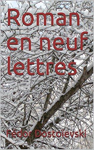 Roman en neuf lettres par Fédor  Dostoïevski