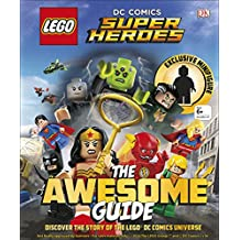 LEGO® DC Comics Super Heroes The Awesome Guide: With exclusive Minifigure