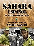 Sáhara español. El último reemplazo (Arzalia Historia)