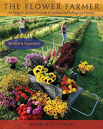 [(The Flower Farmer : An Organic Grower's Guide to Raising and Selling Cut Flowers)] [By (author) Lynn Byczynski] published on (May, 2008)