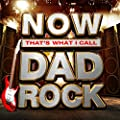 NOW That's What I Call Dad Rock [Clean]