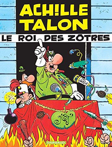 Lire en ligne Achille Talon - Tome 17 - Le Roi des Zôtres pdf epub