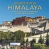 Heilige Plätze im Himalaya - Von Klöstern, Göttern und Heiligen in Tibet, Indien und Nepal: Ein hochwertiger Fotoband mit über 230 Bildern auf 192 ... Großformat - STÜRTZ Verlag (Panorama) - Oliver Fülling