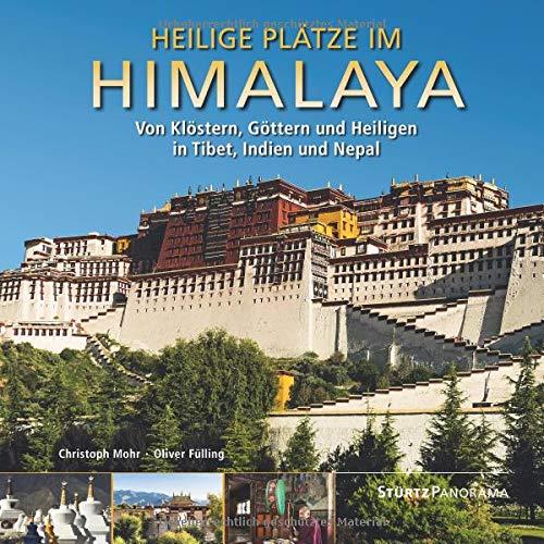 Heilige Plätze im Himalaya - Von Klöstern, Göttern und Heiligen in Tibet, Indien und Nepal: Ein hochwertiger Fotoband mit über 230 Bildern auf 192 ... Großformat - STÜRTZ Verlag (Panorama)