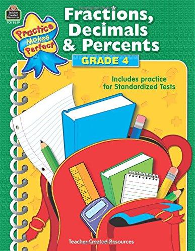 Fractions, Decimals & Percents Grade 4 (Practice Makes Perfect (Teacher Created Materials))