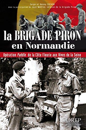 La Brigade Piron en Normandie par Serge et Henny SOCHON
