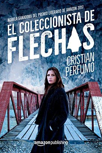 El coleccionista de flechas por Cristian Perfumo