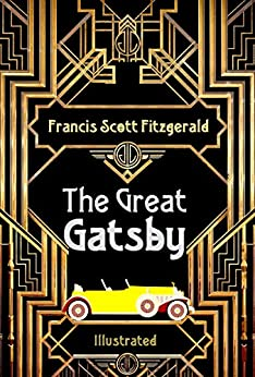 The Great Gatsby: Illustrated (Ilustrated Classic Book 1) (English Edition) von [Fitzgerald, Francis Scott]