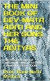 THE MINI BOOK OF  DEV-MATA ADITI AND  HER SONS THE ADITYAS: ENCYCLOPEDIA OF ORIGINAL HINDU STORIES & ANECDOTES - XXXII