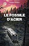 Lire le livre fossile d'acier gratuit