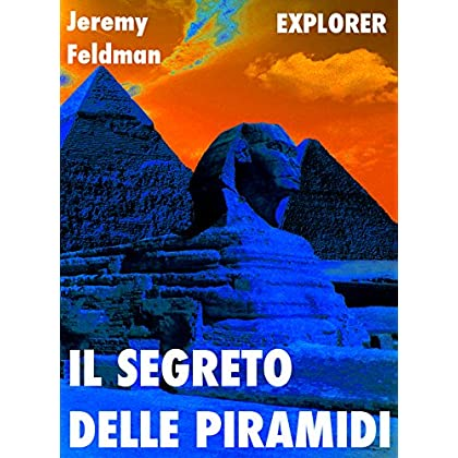 Il Segreto Delle Piramidi (Explorer Vol. 1)