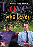 Love or Whatever [DVD]